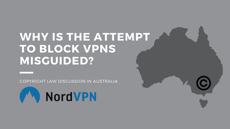 5 Reasons VPNs won't be blocked in Australia