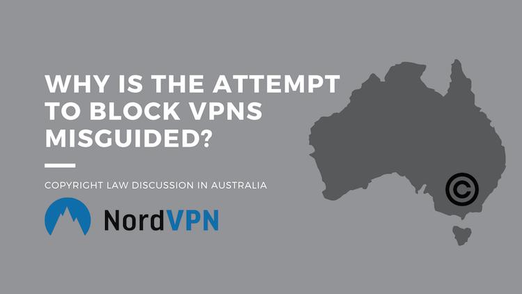 5 Reasons VPNs won't be blocked in Australia | NordVPN