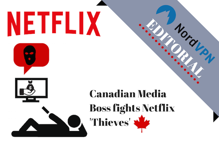 Canadian Media Boss Fights Netflix Thieves