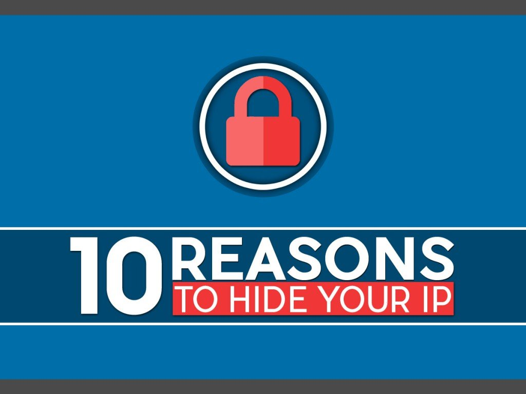 10 Reasons to Hide Your IP