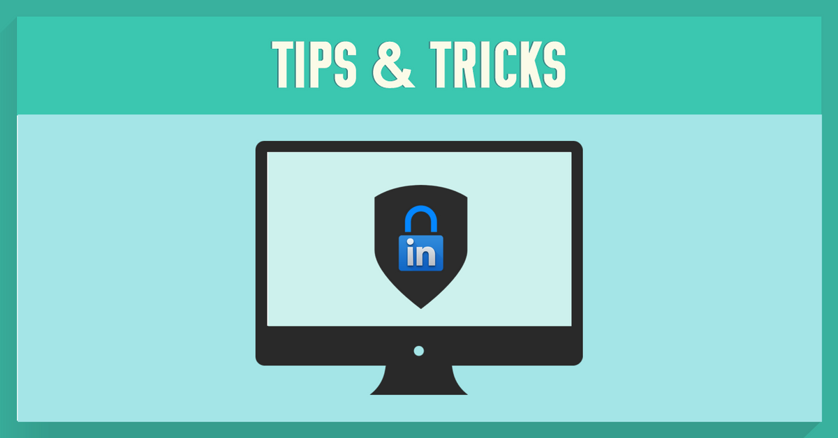 How to Stay Private and Secure on LinkedIn