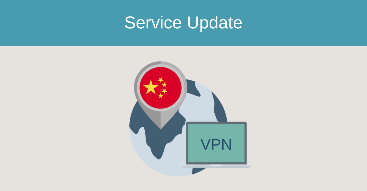 Service Update: VPN in China