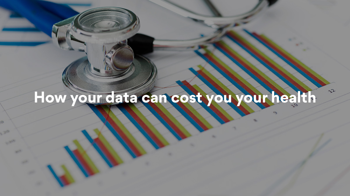How to reduce your health insurance costs by controlling your data