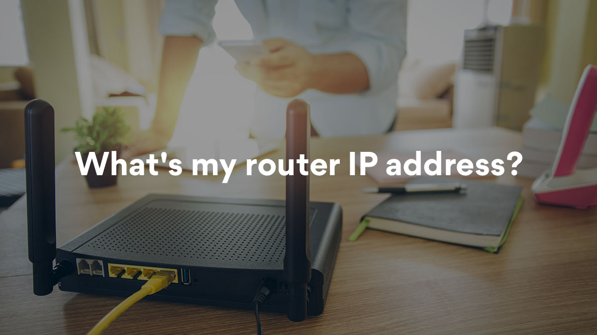 How to find your router IP address on any device