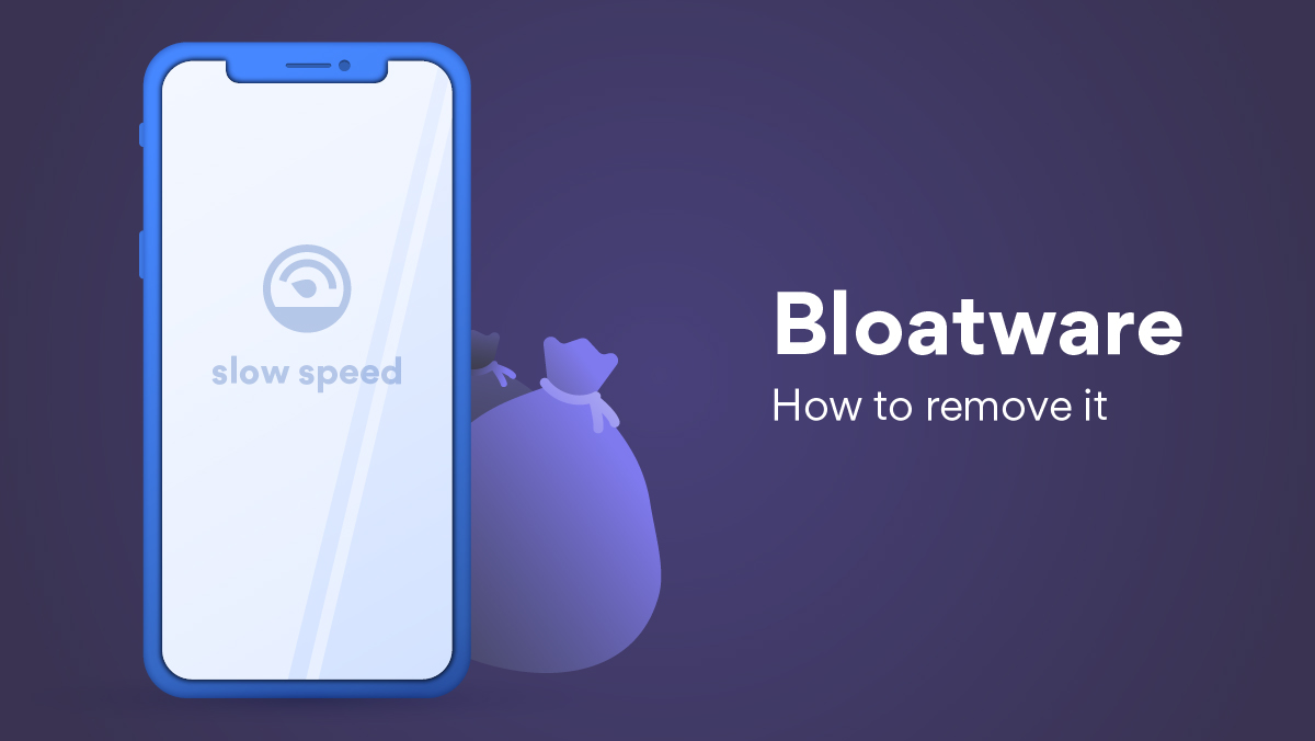 What is bloatware and how can you remove it?