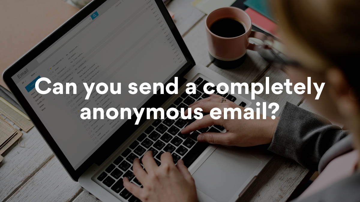 The best free anonymous email accounts