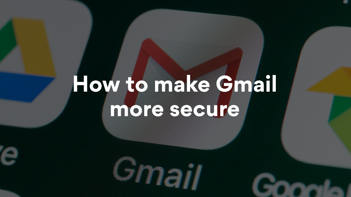 Is Gmail secure enough to protect your emails?