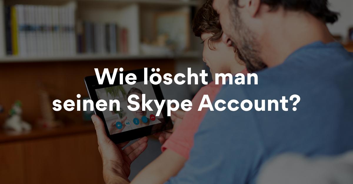Wie Sie Ihr Skype Konto löschen können