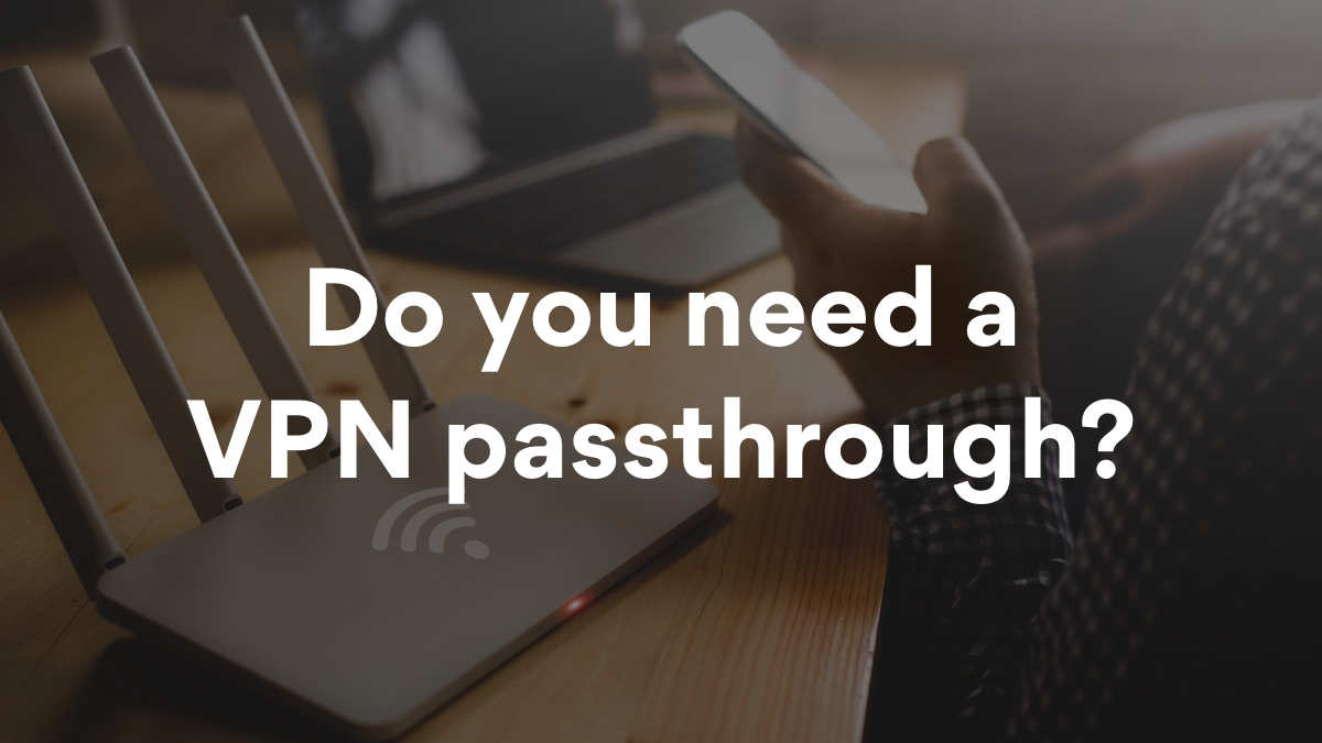 What is a VPN passthrough?