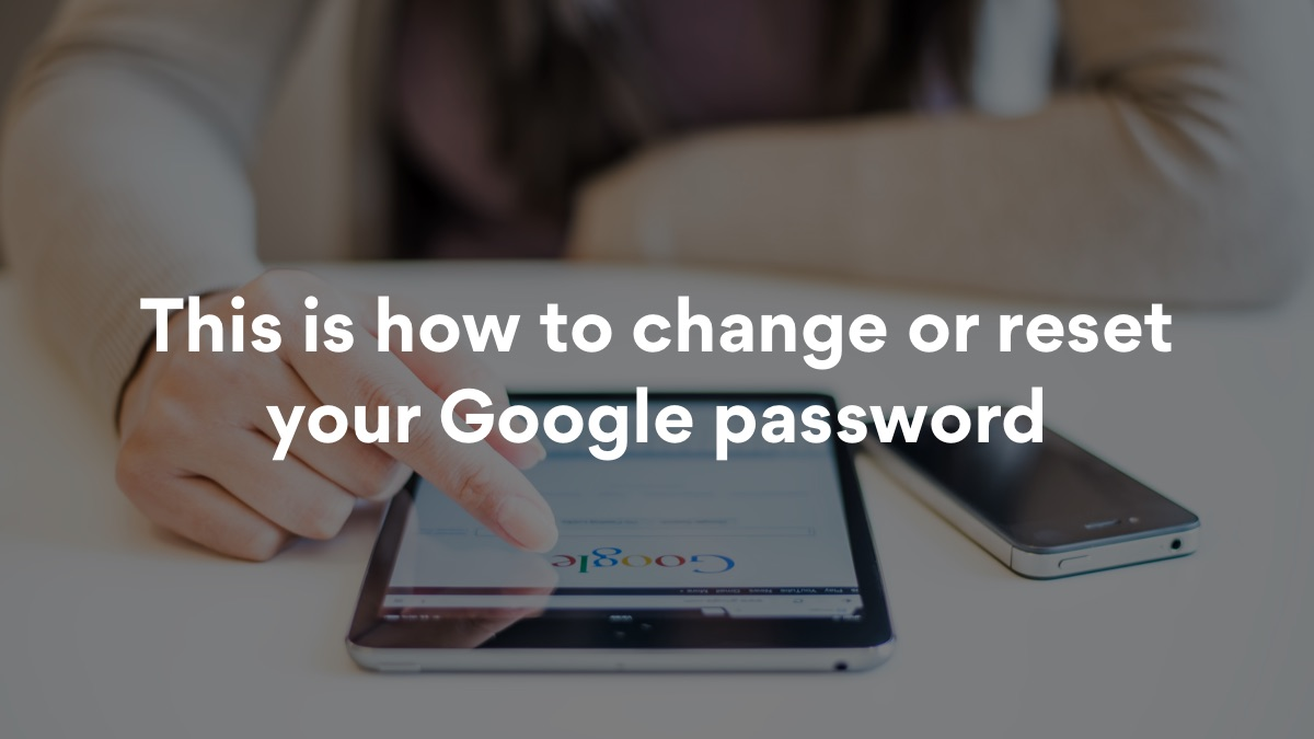 How to change your Google password in a few simple steps